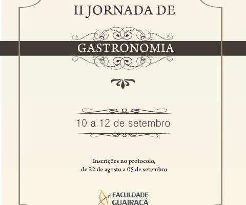 Faculdade Guairacá promove II Jornada de Gastronomia