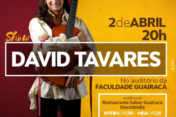 David Tavares se apresenta na Faculdade Guairacá nesse sábado