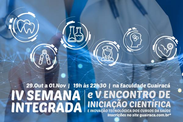 Faculdade Guairacá realiza IV Semana Integrada dos Cursos da Saúde