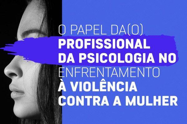 Mesa redonda na Guairacá discute sobre a psicologia no enfrentamento à violência contra a mulher