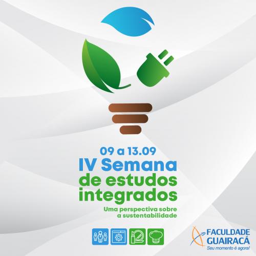 Sustentabilidade estará em pauta na IV Semana de Estudos Integrados da Guairacá