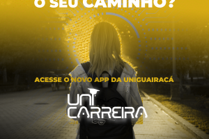 UniCarreira: UniGuairacá lança aplicativo que auxilia estudantes na escolha profissional