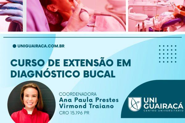 Abertas as inscrições para o curso de extensão em diagnóstico bucal na UniGuairacá